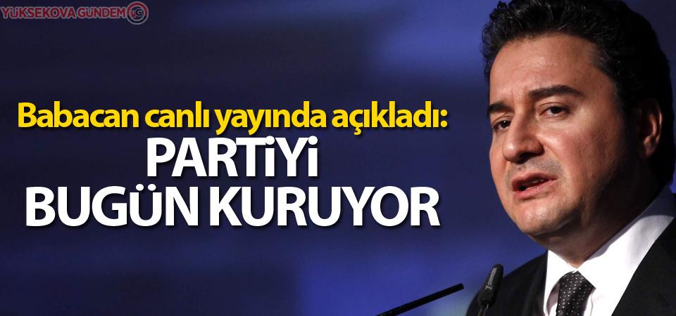 Babacan canlı yayında açıkladı: 'Partiyi bugün kuruyor'