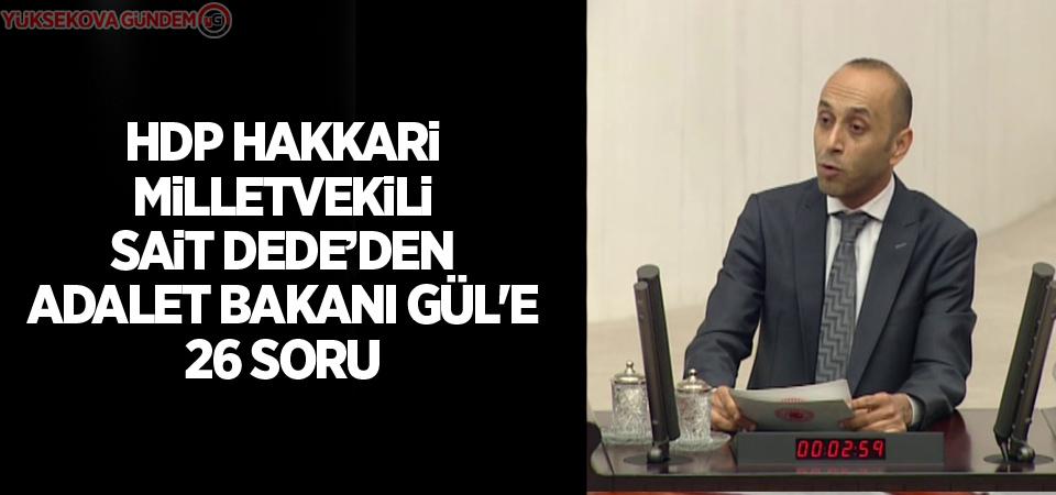 HDP Hakkari Milletvekili Sait Dede'den Adalet Bakanı Gül'e 26 soru
