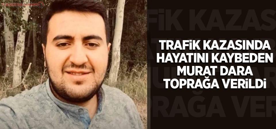 Kazada hayatını kaybeden Murat Dara toprağa verildi