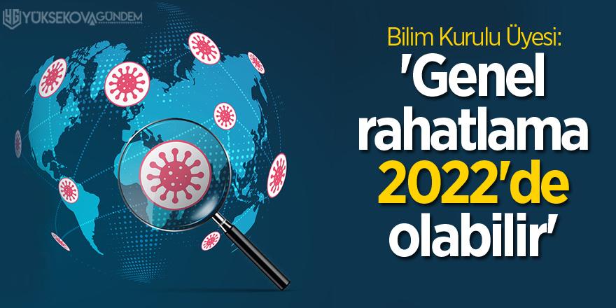Bilim Kurulu Üyesi: 'Genel rahatlama 2022'de olabilir'