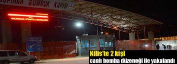 Kilis'te 2 kişi canlı bomba düzeneği ile yakalandı