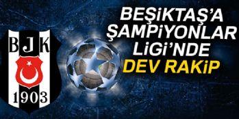 Beşiktaş'ın rakibi kim oldu?