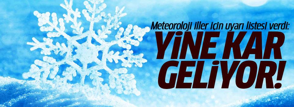 Meteoroloji uayrdı: Yine kar geliyor
