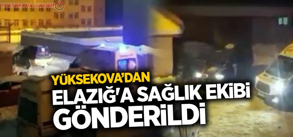 Yüksekova'dan Elazığ'a sağlık ekibi gönderildi