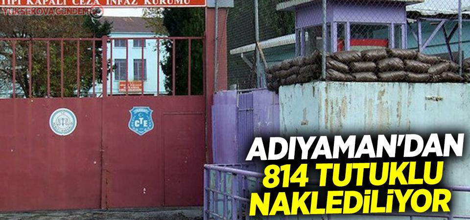 Adıyaman'dan 814 tutuklu naklediliyor