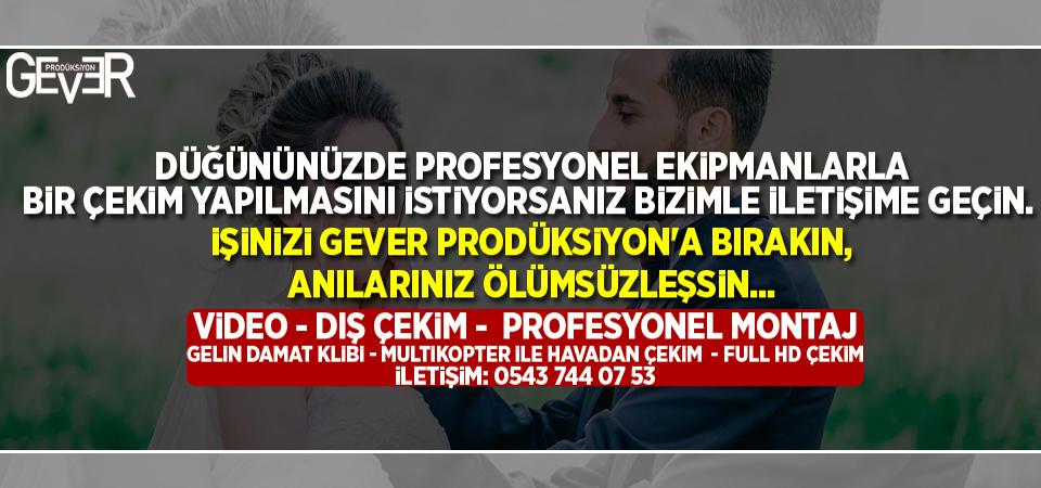 Gever Prodüksiyon - İletişim: 0543 744 07 53